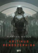 KRITIKUS RENDSZERHIBA - Ekönyv - WELLS, MARTHA