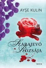 SZARAJEVÓ RÓZSÁJA - Ekönyv - KULIN, AYSE