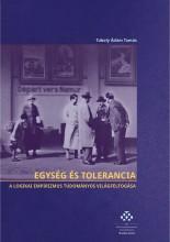 EGYSÉG ÉS TOLERANCIA - A LOGIKAI EMPIRIZMUS TUDOMÁNYOS VILÁGFELFOGÁSA - Ekönyv - TUBOLY ÁDÁM TAMÁS