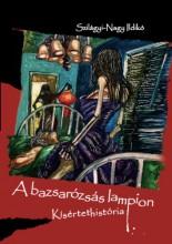 A BAZSARÓZSÁS LAMPION - KÍSÉRTETHISTÓRIA - Ekönyv - SZILÁGYI-NAGY ILDIKÓ