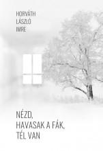 NÉZD, HAVASAK A FÁK, TÉL VAN - Ekönyv - HORVÁTH LÁSZLÓ IMRE