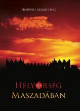 HELYŐRSÉG MASZADÁBAN - Ekönyv - HORVÁTH LÁSZLÓ IMRE