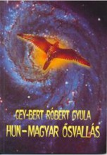 HUN-MAGYAR ŐSVALLÁS - Ekönyv - CEY-BERT RÓBERT GYULA