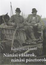 NÁNÁSI VÁSÁROK, NÁNÁSI PÁSZTOROK - Ekönyv - KUNKOVÁCS LÁSZLÓ