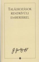 TALÁLKOZÁSOK RENDKÍVÜLI EMBEREKKEL - Ekönyv - GURDJIEFF, G.I.