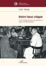 ELTŰNT FALUSI VILÁGOK - A 20. SZÁZADI PARASZTI TÁRSADALOM... - Ebook - CSÍKI TAMÁS