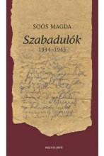 SZABADULÓK 1944-45 - Ekönyv - SOÓS MAGDA