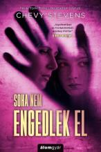 SOHA NEM ENGEDLEK EL - Ekönyv - STEVENS, CHEVY