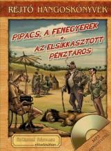 PIPACS, A FENEGYEREK - AZ ELSIKKASZTOTT PÉNZTÁROS - REJTŐ HANGOSKÖNVYEK - Ekönyv - REJTŐ JENŐ