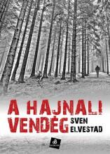 A HAJNALI VENDÉG - Ekönyv - ELVESTAD, SVEN