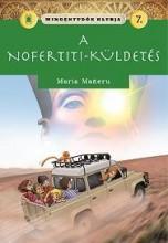 A NOFERTITI-KÜLDETÉS - MINDENTUDÓK KLUBJA 7. - Ekönyv - MANERU, MARIA