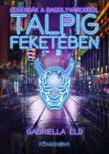 TALPIG FEKETÉBEN - Ebook - ELD, GABRIELLA