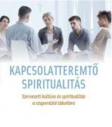 KAPCSOLATTEREMTŐ SPIRITUALITÁS - Ekönyv - VERSEGI BEÁTA MÁRIA