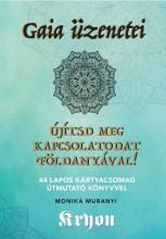 GAIA ÜZENETEI - ÚJÍTSD MEG KAPCSOLATODAT FÖLDANYÁVAL!  - 44 LAPOS KÁRTYACSOMAG+K - Ebook - UNIO MYSTICA KIADÓ