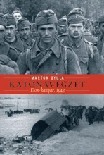 KATONAVÉGZET - DON-KANYAR, 1943 - Ekönyv - MARTON GYULA