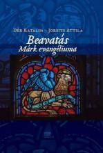 BEAVATÁS - MÁRK EVANGÉLIUMA   (2. KIADÁS, 2018) - Ekönyv - DÉR KATALIN-JORSITS ATTILA