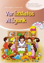 VARÁZSLATOS VILÁGUNK OVI - 5-7 ÉVESEKNEK (MATRICÁS MELLÉKLETTEL) - Ekönyv - DOHAR MAGDOLNA, KEREKES JUDIT