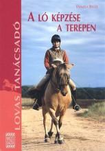 A LÓ KÉPZÉSE A TEREPEN - LOVAS TANÁCSADÓ - Ekönyv - BOLZE, DANIELA