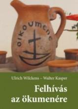 FELHÍVÁS AZ ÖKUMENÉRE - Ekönyv - WILCKENS, ULRICH - KASPER, WALTER
