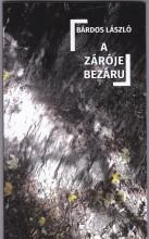 A ZÁRÓJEL BEZÁRUL - Ekönyv - BÁRDOS LÁSZLÓ