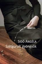 SZÉTGURULT GYÖNGYÖK - Ekönyv - SIDÓ ANGÉLA