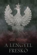 A LENGYEL FRESKÓ - Ekönyv - GÁL VILMOS