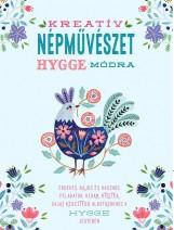KREATÍV NÉPMŰVÉSZET HYGGE MÓDRA - Ekönyv - KOSSUTH KIADÓ ZRT.