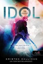 IDOL - VIP SOROZAT 1. - Ebook - CALLIHAN, KRISTEN