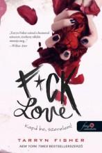 F*CK LOVE - KAPD BE, SZERELEM! - Ekönyv - FISHER, TARRYN