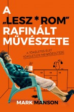 """A """"LESZ*ROM"""" RAFINÁLT MŰVÉSZETE - Ekönyv - MANSON, MARK"""
