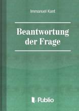 Beantwortung der Frage:  Was ist Aufklärung? - Ekönyv - Immanuel Kant