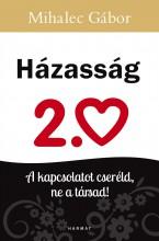 HÁZASSÁG 2.0 - A KAPCSOLATOT CSERÉLD, NE A TÁRSAD! - Ekönyv - MIHALEC GÁBOR
