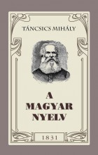 A MAGYAR NYELV (1831, REPTINT KIADÁS) - Ekönyv - TÁNCSICS MIHÁLY