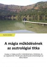 A mágia működésének az asztrológiai titka - Ebook - Kozma Szilárd