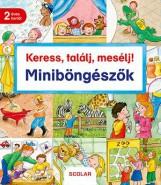 KERESS, TALÁLJ, MESÉLJ! MINIBÖNGÉSZŐK - Ekönyv - SCOLAR KIADÓ ÉS SZOLGÁLTATÓ KFT.
