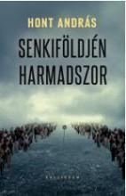 SENKIFÖLDJÉN HARMADSZOR - Ebook - HONT ANDRÁS
