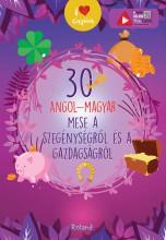 30 ANGOL-MAGYAR MESE A SZEGÉNYSÉGRŐL ÉS A GAZDAGSÁGRÓL - Ekönyv - ROLAND TOYS KFT.