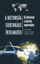 A BIZTONSÁG SZEKTORIÁLIS ÉRTELMEZÉSE - ÚJ KIHÍVÁSOK A KUTATÁS NAPIRENDJÉN - Ekönyv - STEPPER PÉTER - SZÁLKAI KINGA