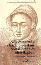 NŐK ÉS NORMÁK A HAZAI PROTESTÁNS BÖLCSELETBEN ÉS ÉLETVILÁGBAN - Ekönyv - PRO PHILOSOPHIA KIADÓ, KOLOZSVÁR