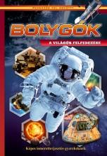 BOLYGÓK - A VILÁGŰR FELFEDEZÉSE - FEDEZZÜK FEL EGYÜTT! - Ekönyv - CAHS KERESKEDELMI ÉS SZOLGÁLTATÓ BT
