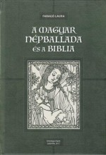 A MAGYAR NÉPBALLADA ÉS A BIBLIA - CD MELLÉKLETTEL - Ekönyv - FARAGÓ LAURA