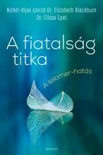 A FIATALSÁG TITKA - A TELOMER-HATÁS - Ekönyv - DR. ELIZABETH BLACKBURN, DR. ELISSA EPEL
