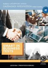 SMART IN BUSINESS TESTS B2 - TESZTKÖNYV (GAZDASÁGI NYELVVIZSGA) - Ekönyv - LX-0225-1