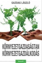 KÖRNYEZET-GAZDASÁGTAN - KÖRNYEZETGAZDÁLKODÁS - Ekönyv - GAZDAG LÁSZLÓ