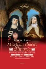 MISZTIKUS ÉLMÉNY ÉS LITURGIA - Ekönyv - KERÉNYI LAJOS