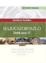 HAJDÚSZOBOSZLÓ - TÖRÖK UTCA 17. - Ekönyv - FAZEKAS VALÉRIA