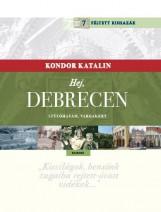 HEJ, DEBRECEN - SZÜLŐHAZÁM, VARGAKERT - Ekönyv - KONDOR KATALIN