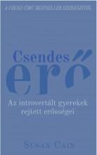 CSENDES ERŐ - AZ INTROVERTÁLT GYEREKEK REJTETT ERŐSSÉGEI - Ekönyv - CAIN, SUSAN