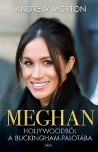 MEGHAN - HOLLYWOODBÓL A BUCKINGHAM-PALOTÁBA - Ebook - MORTON, ANDREW