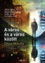 A VÁROS ÉS A VÁROS KÖZÖTT - Ekönyv - MIÉVILLE, CHINA